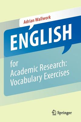 English for Academic Research: Vocabulary Exercises, Wallwork, Adrian
