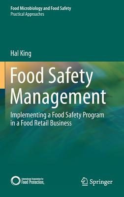 Food Safety Management: Implementing a Food Safety Program in a Food Retail Business (Food Microbiology and Food Safety), King, Hal