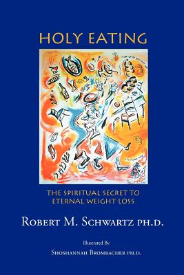 Image for Holy Eating: The Spiritual Secret to Eternal Weight Loss