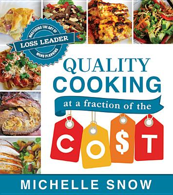 Image for Quality Cooking at a Fraction of the Cost: Mastering the Art of Loss Leader Menu Planning