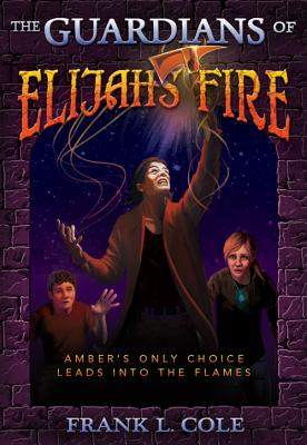 Image for The Guardians of Elijah's Fire (Guardians (Bonneville Books))