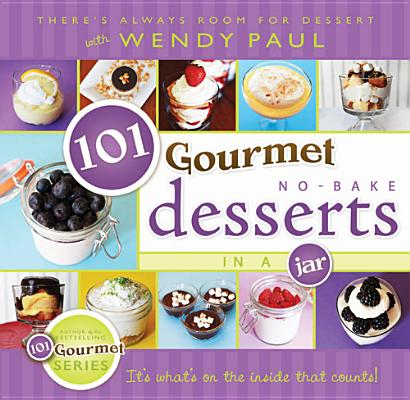 Image for 101 Gourmet No-Bake Desserts in a Jar