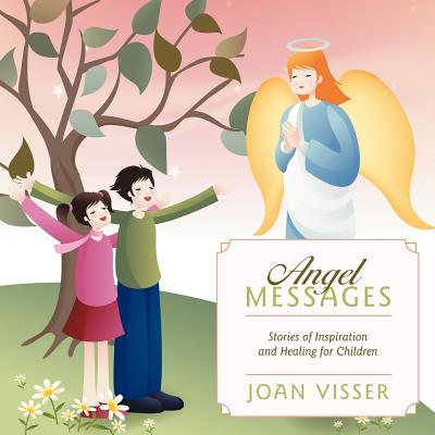 Image for Angel Messages: Stories of Inspiration and Healing for Children