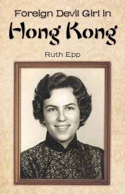 Foreign Devil Girl in Hong Kong, Epp, Ruth