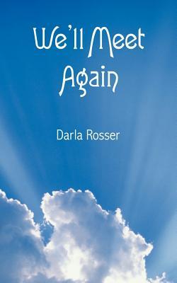 We'll Meet Again, Rosser, Darla