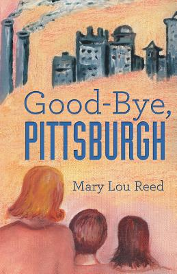 Good-Bye, Pittsburgh, Reed, Mary Lou