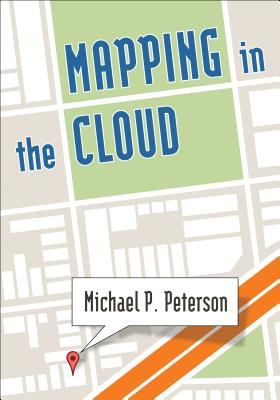 Mapping in the Cloud, Peterson, Michael P.