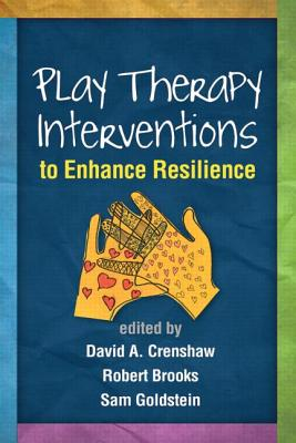 Image for Play Therapy Interventions to Enhance Resilience
