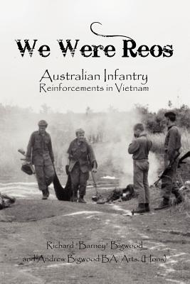 Image for We Were Reos: Australian Infantry Reinforcements in Vietnam