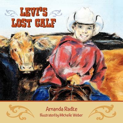 Levi's Lost Calf, Radke, Amanda