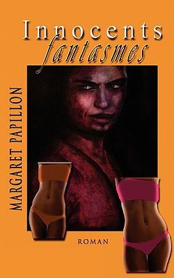 Innocents Fantasmes (French Edition), Papillon, Margaret
