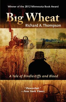 Big Wheat: A Tale of Bindlestiffs and Blood, Thompson, Richard