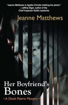 Her Boyfriend's Bones: A Dinah Pelerin Mystery, Jeanne Matthews