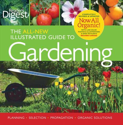 Image for Reader's Digest: The All New Illustrated Guide to Gardening: Planning, Selection, Propagation, Organic Solutions