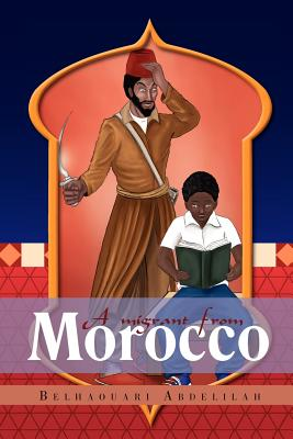 A migrant from Morocco: A novel in four books, Abdelilah, Belhaouari