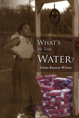 What's In The Water: Fannie, a Legacy of Love, Velma Benson-Wilson
