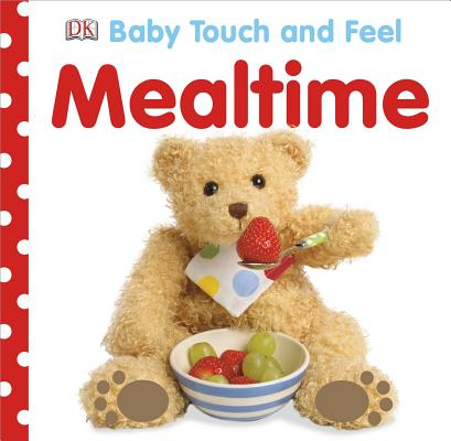 Image for Baby Touch and Feel: Mealtime (Baby Touch & Feel)
