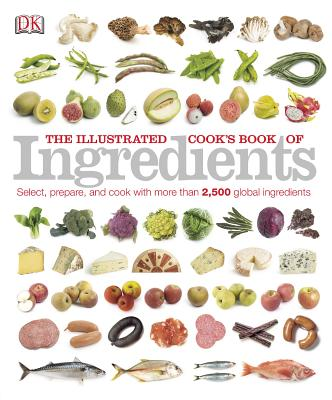 Image for The Illustrated Cook's Book of Ingredients (DK Illustrated Cook Books)