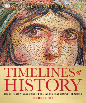 Image for Timelines of History: The Ultimate Visual Guide to the Events That Shaped the World, 2nd Edition