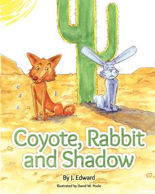 Coyote, Rabbit, and Shadow, Edward, J.