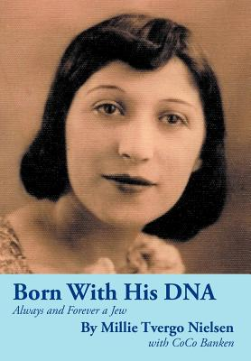 Born with His DNA: Always and Forever a Jew, Nielsen, Millie; Banken, Coco