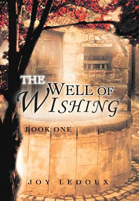 The Well of Wishing: Book One, LeDoux, Joy