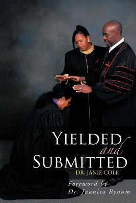 Yielded And Submitted, Cole, Dr. Janie
