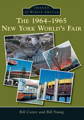 1964-1965 NEW YORK WORLD'S FAIR - IMAGES, BILL COTTER
