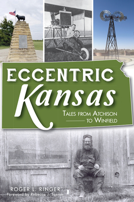 Image for Eccentric Kansas: Tales from Atchison to Winfield