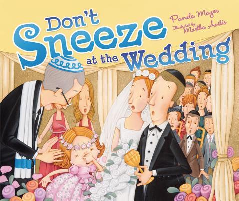Don't Sneeze at the Wedding (Life Cycle), Pamela Mayer