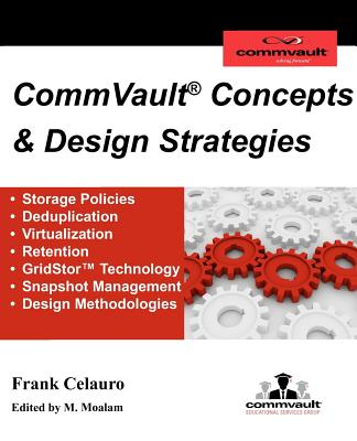 CommVault Concepts & Design Strategies, Celauro, Frank H