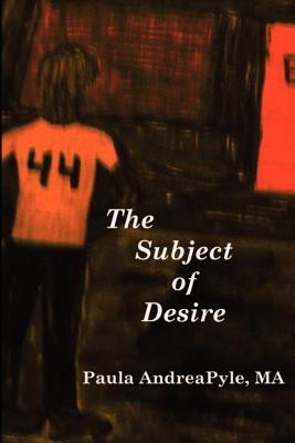 The Subject of Desire, Pyle, Paula Andrea