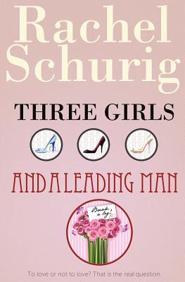 Three Girls and a Leading Man, Schurig, Rachel