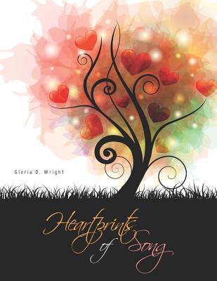 Heartprints of Song, Gloria O. Wright