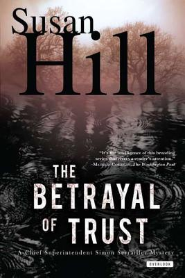 The Betrayal of Trust: A Chief Superintendent Simon Serailler Mystery, Susan Hill