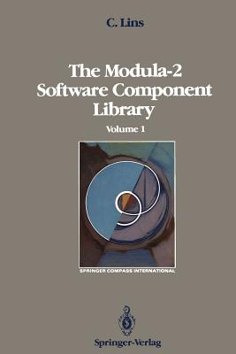The Modula-2 Software Component Library: Volume 1 (Springer Compass International), Lins, Charles