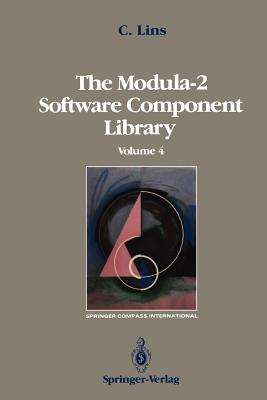 The Modula-2 Software Component Library: Volume 2 (Springer Compass International), Lins, Charles