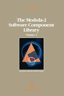 The Modula-2 Software Component Library: Volume 3 (Springer Compass International), Lins, Charles