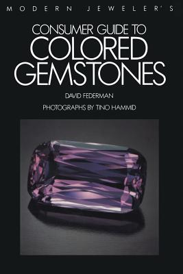 Modern Jeweler's Consumer Guide to Colored Gemstones, Federman, David