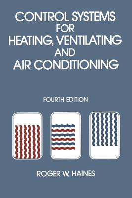 Control Systems for Heating, Ventilating and Air Conditioning, Haines, R.