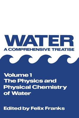 The Physics and Physical Chemistry of Water (Volume 1)