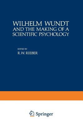 Wilhelm Wundt and the Making of a Scientific Psychology (Path in Psychology)