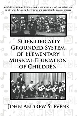 Scientifically Grounded School of Primary Musical Upbringing and Education of Children, Stevens, John Andrew