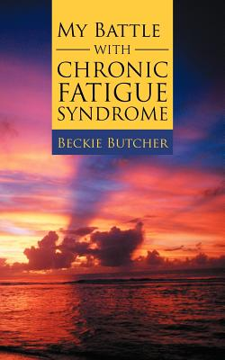 My Battle With Chronic Fatigue Syndrome, Beckie Butcher