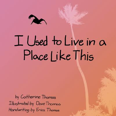 I Used to Live in a Place Like This, Catherine Powell Thomas, Erica Thomas