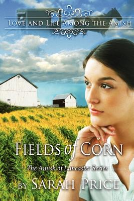 Image for Fields of Corn: The Amish of Lancaster