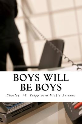 Boys Will Be Boys: Media, Morality, and the Coverup of the Todd Palin Shailey Tripp Sex Scandal, Tripp, Shailey M.