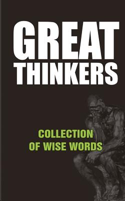 Great Thinkers: Collections of Wise Words - Quotes, Adeyanju, Mr David