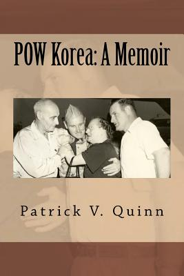 POW Korea: A Memoir, Quinn, Patrick V.