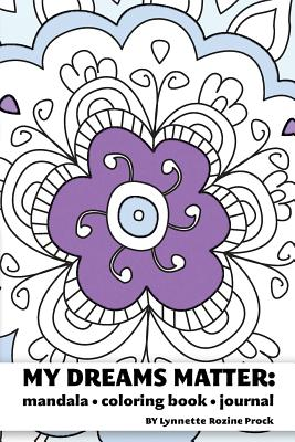 Image for My Dreams Matter: Mandala Coloring Book Journal: Inspiration Guide and Motivational Tool (Volume 1)